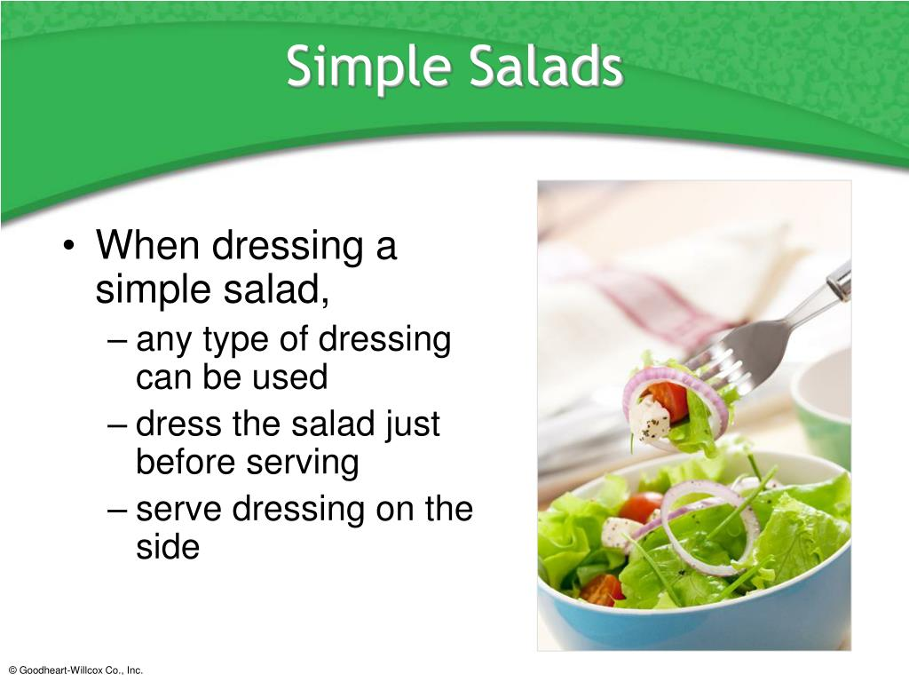 When dressing a simple salad,