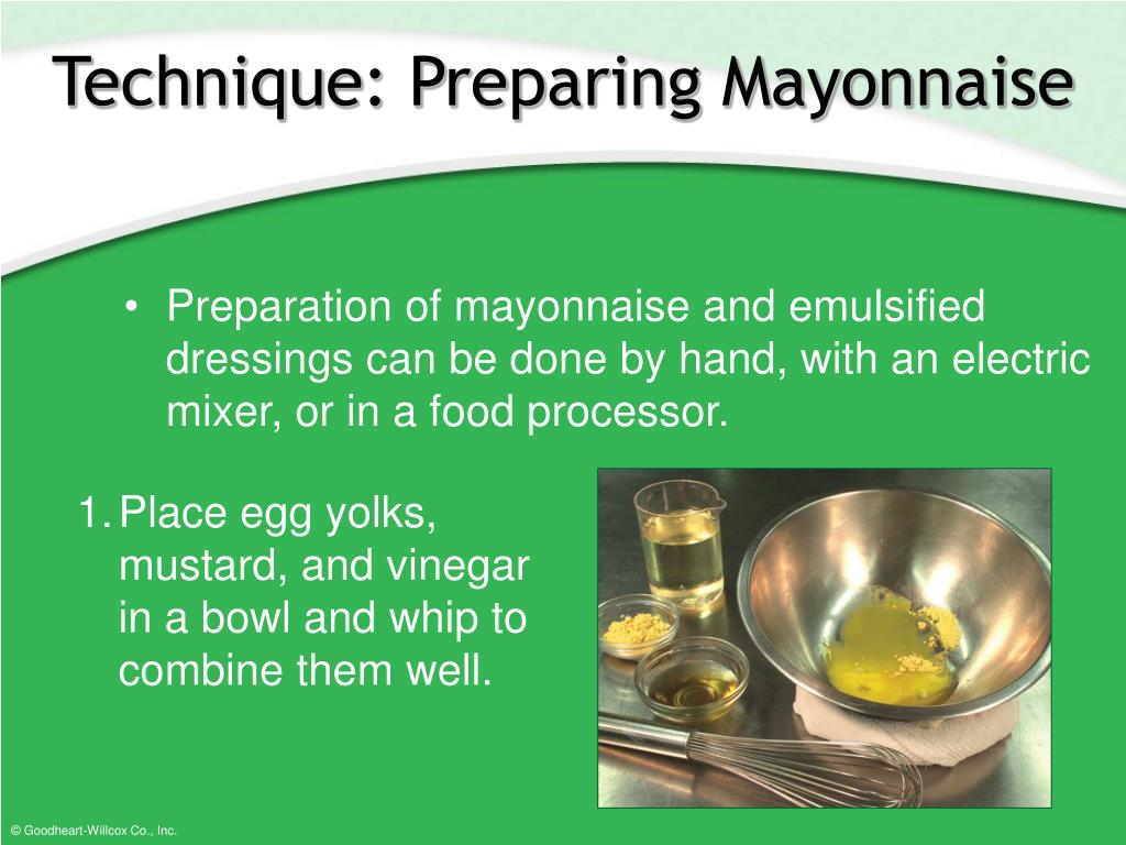 Preparation of mayonnaise and emulsified dressings can be done by hand, with an electric mixer, or in a food processor.