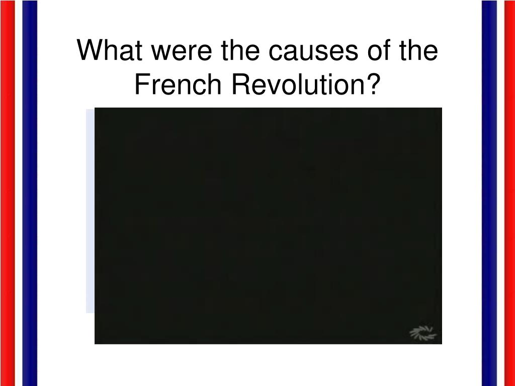 the reasons behind the french revolution of 1789 Causes of the french revolution of 1789 the french revolution of 1789 had many long-range causes political, social, and economic conditions in france contributed to the discontent felt by many french people-especially those of the third estate.