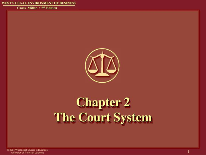 Chapter 2 the court system l.jpg