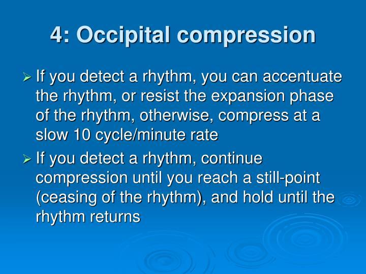 4: Occipital compression