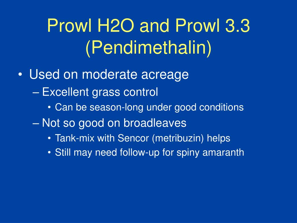 Prowl H2O and Prowl 3.3 (Pendimethalin)