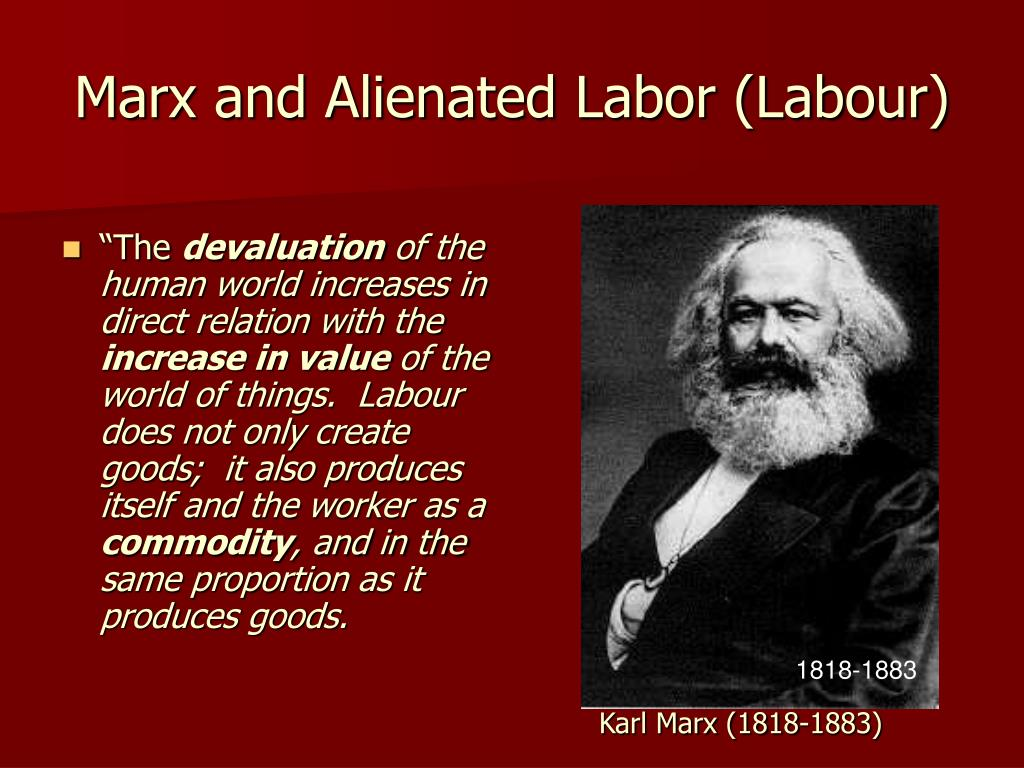 marxs alienated labor essay Karl marxs estranged labor essay karl marxs estranged labor essay 1811 words 8 pages capitalism by analyzing his theory of alienationthe theme for this essay was how workers in capitalism are alienated from their work it covers 4 forms of alienation in capitalist society.
