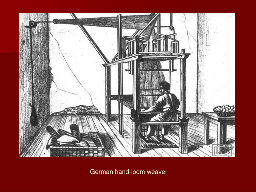 German hand-loom weaver
