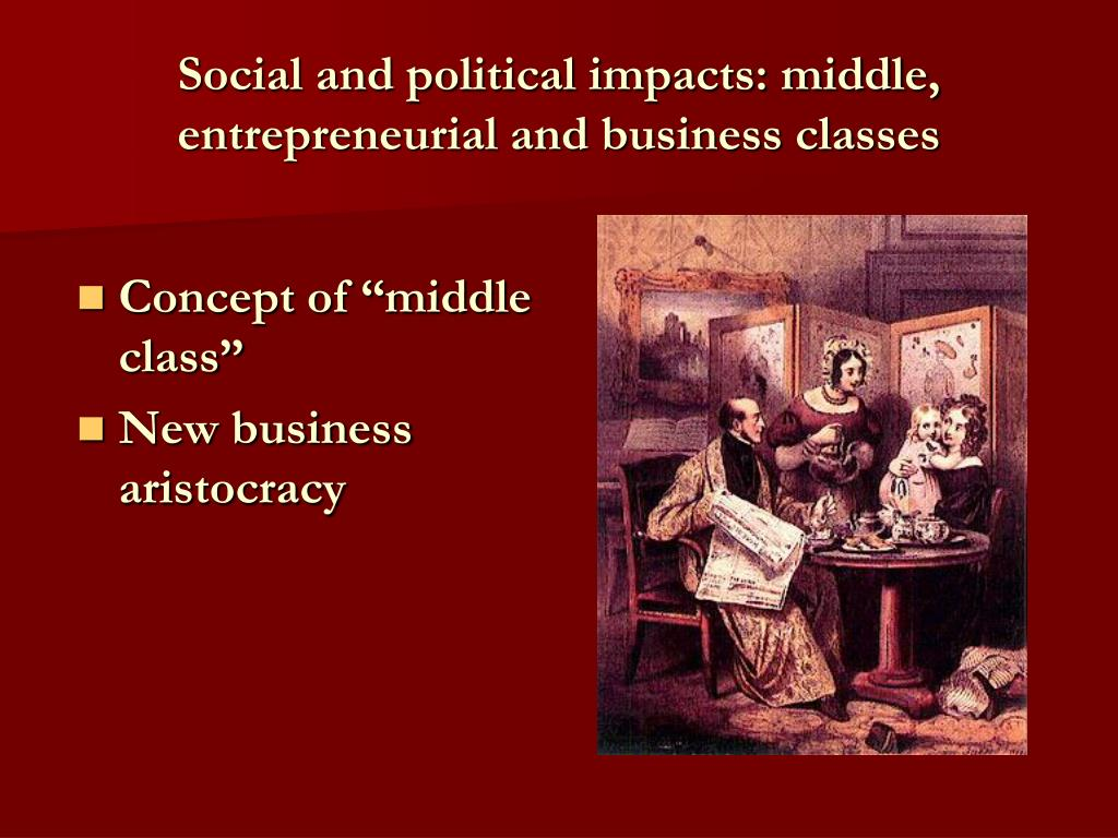 Social and political impacts: middle, entrepreneurial and business classes