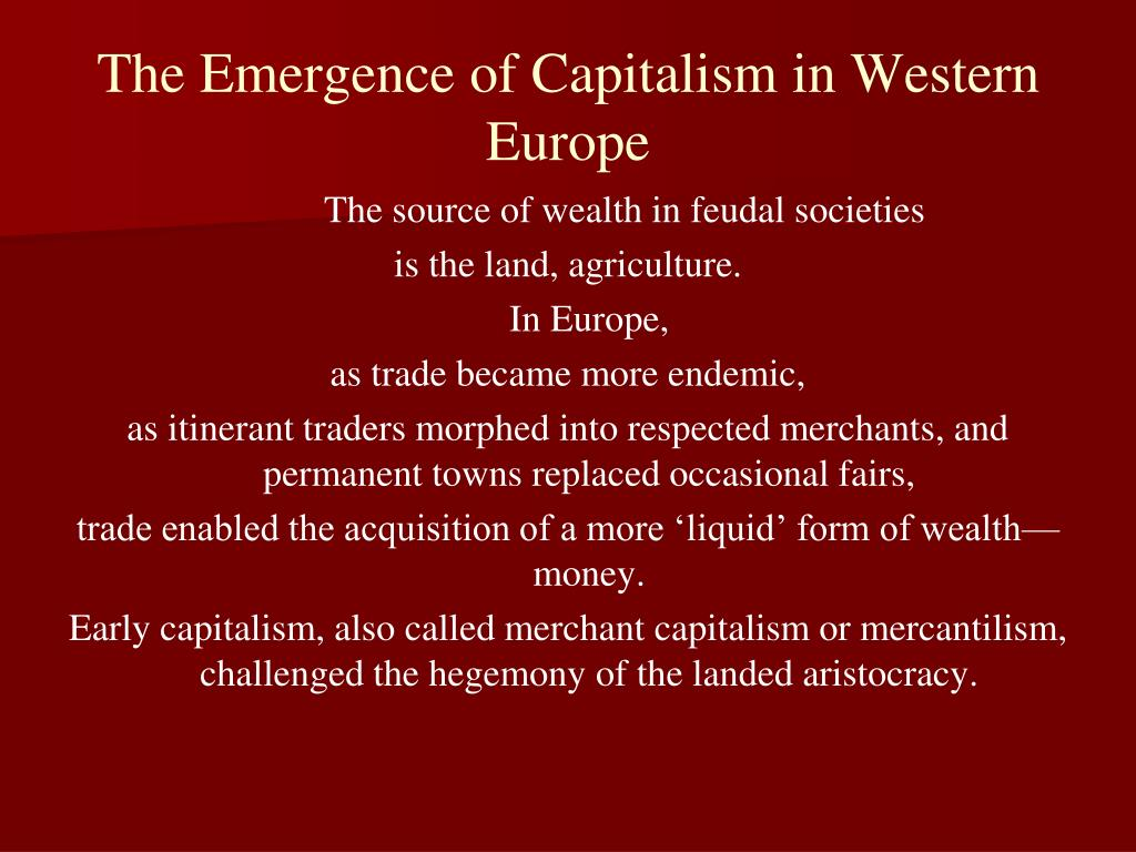 The Emergence of Capitalism in Western Europe