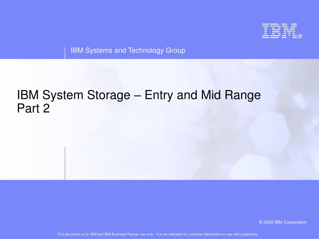 IBM System Storage – Entry and Mid Range