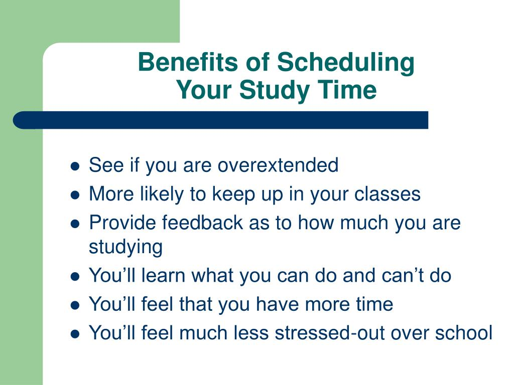 Benefits of Scheduling