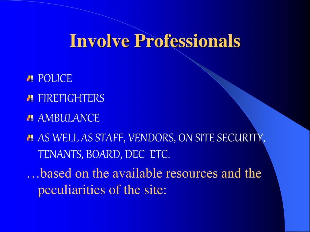 Involve Professionals