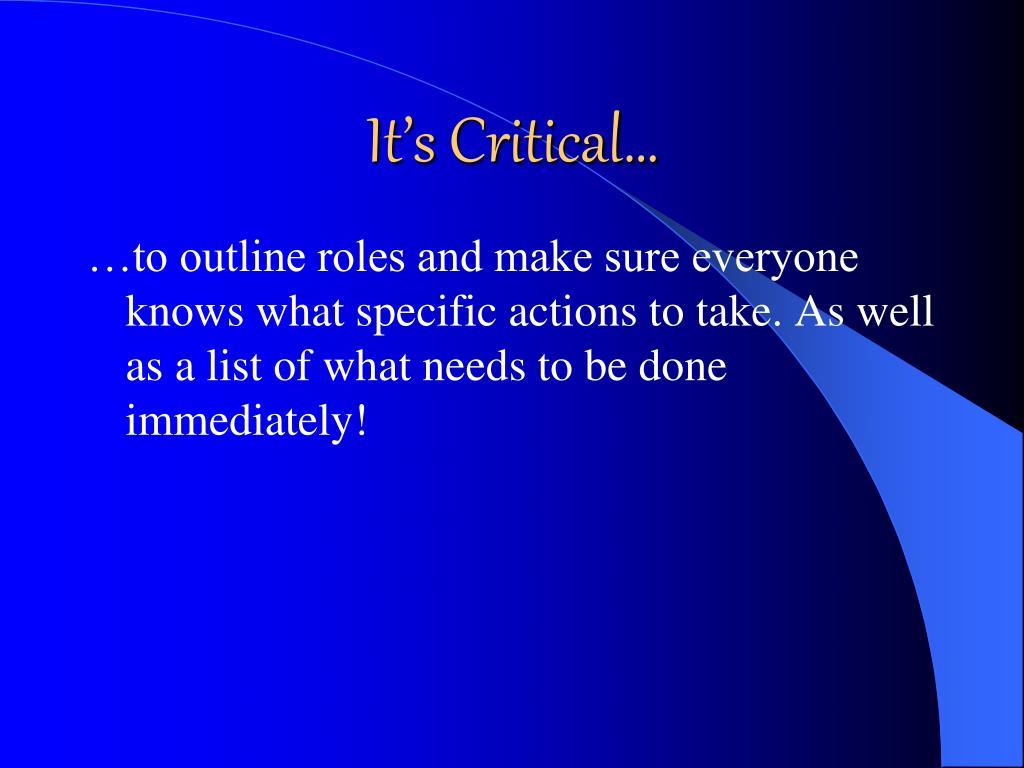 It's Critical…