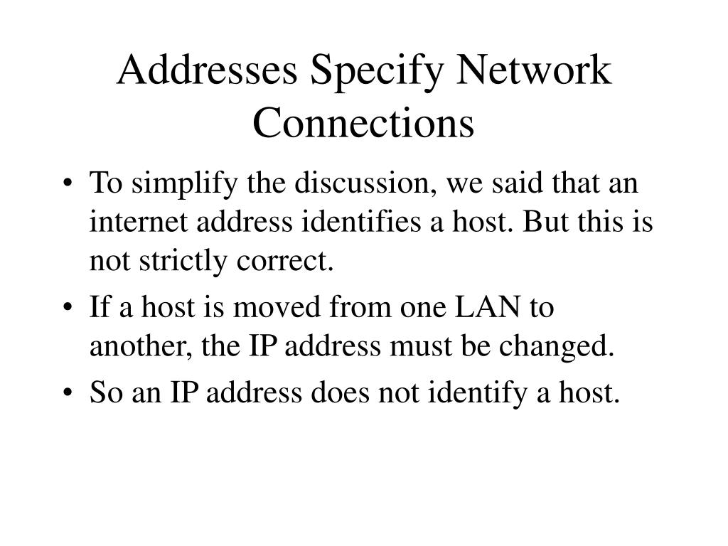 Addresses Specify Network Connections