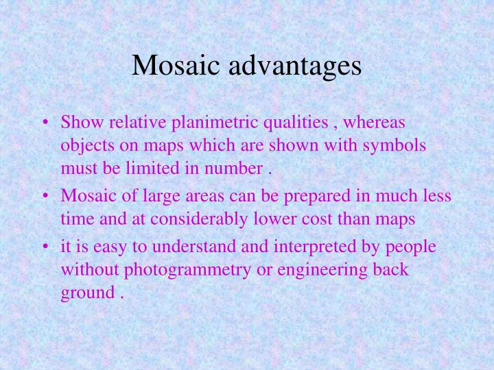 Mosaic advantages