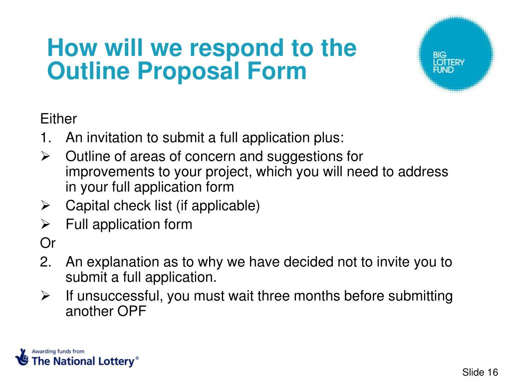 How will we respond to the Outline Proposal Form