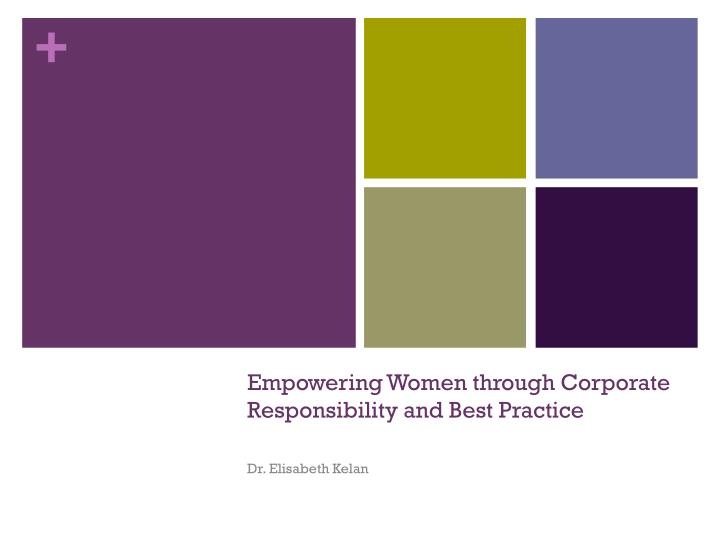 Empowering women through corporate responsibility and best practice l.jpg