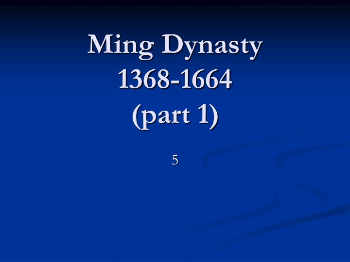 Ming dynasty 1368 1664 part 1 l.jpg