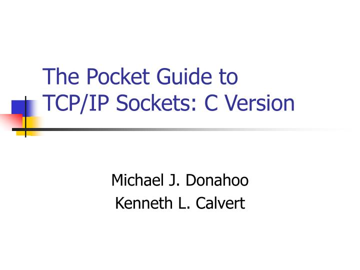 The pocket guide to tcp ip sockets c version