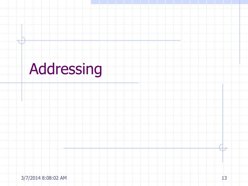 Addressing