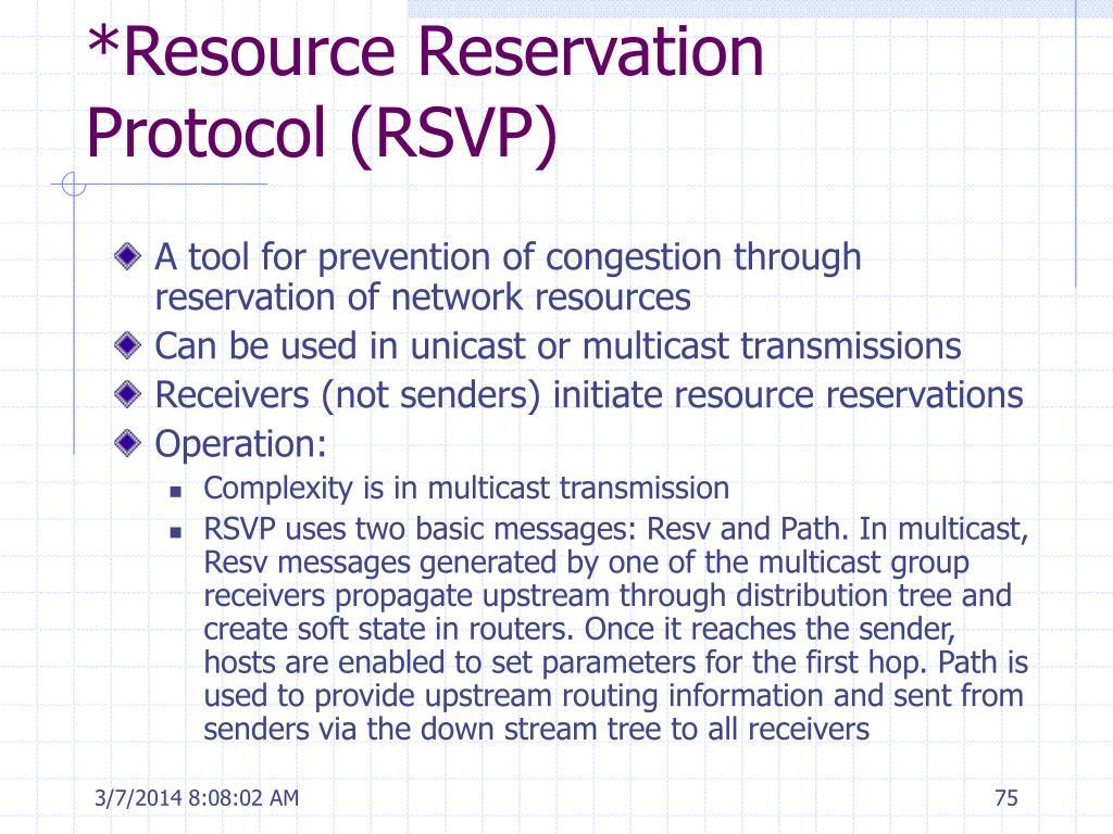 *Resource Reservation Protocol (RSVP)