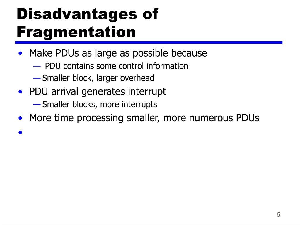 Disadvantages of Fragmentation