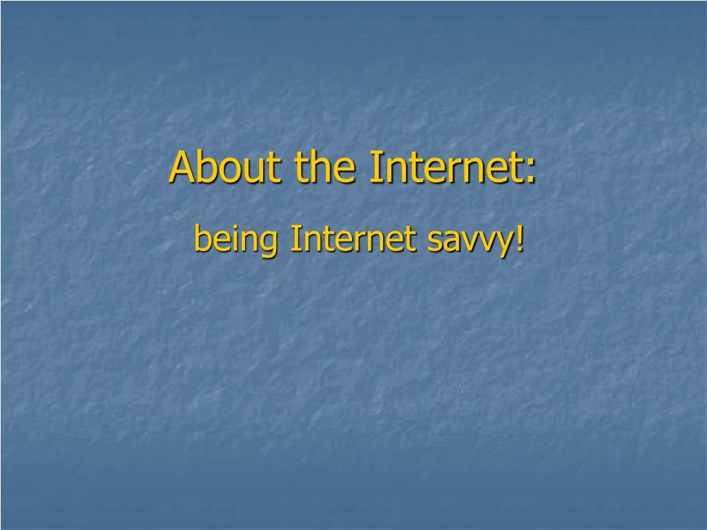 About the Internet: