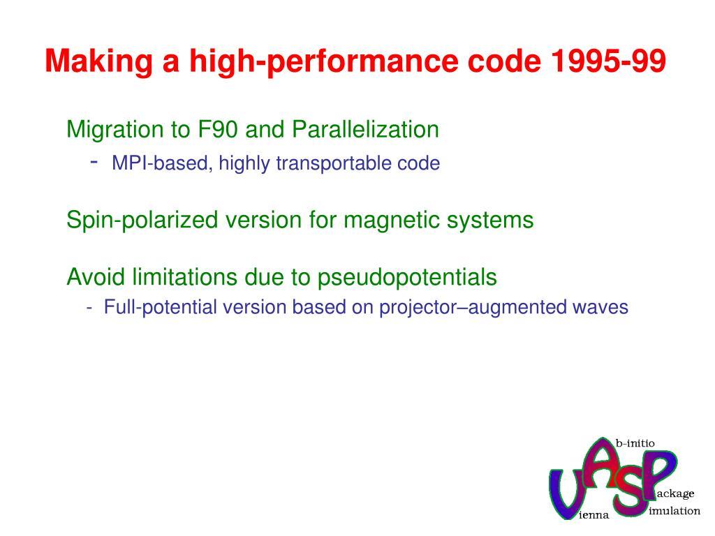 Making a high-performance code 1995-99