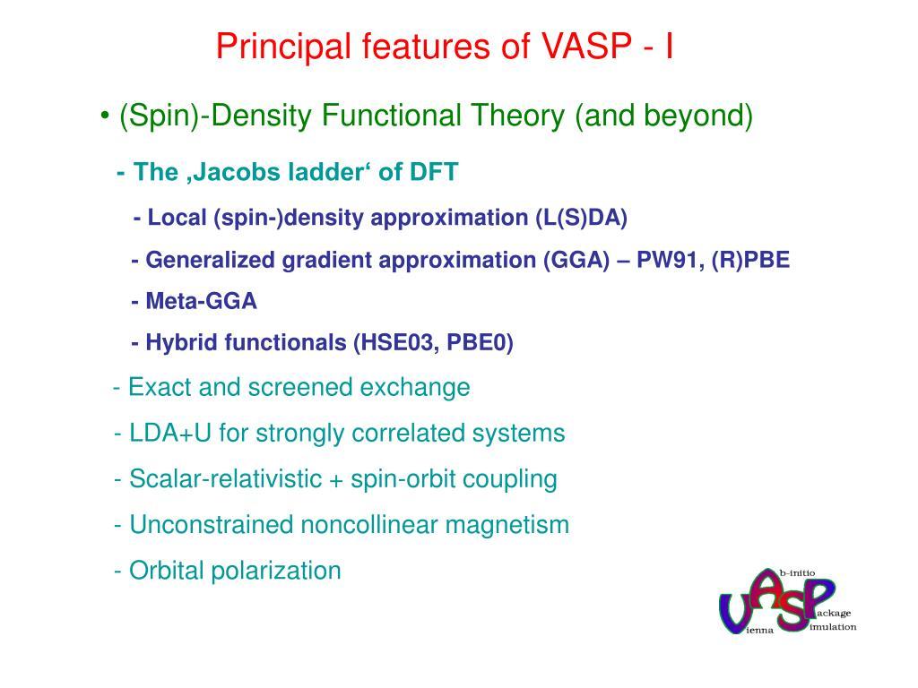 Principal features of VASP - I