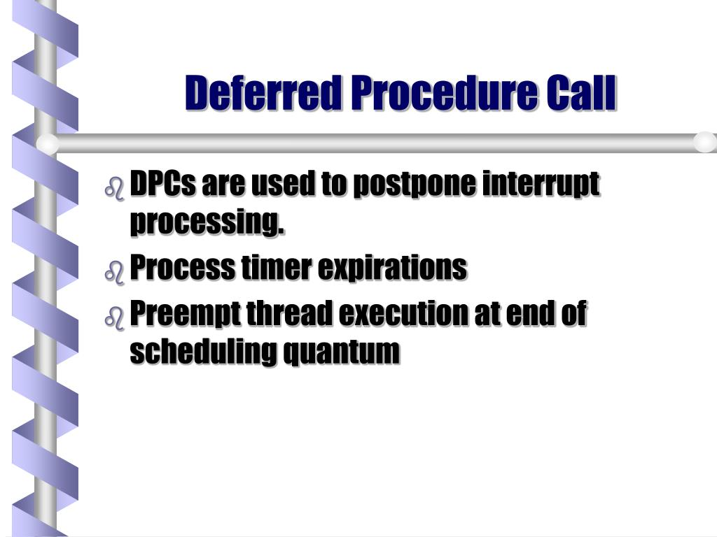Deferred Procedure Call