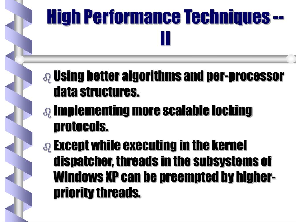 High Performance Techniques -- II