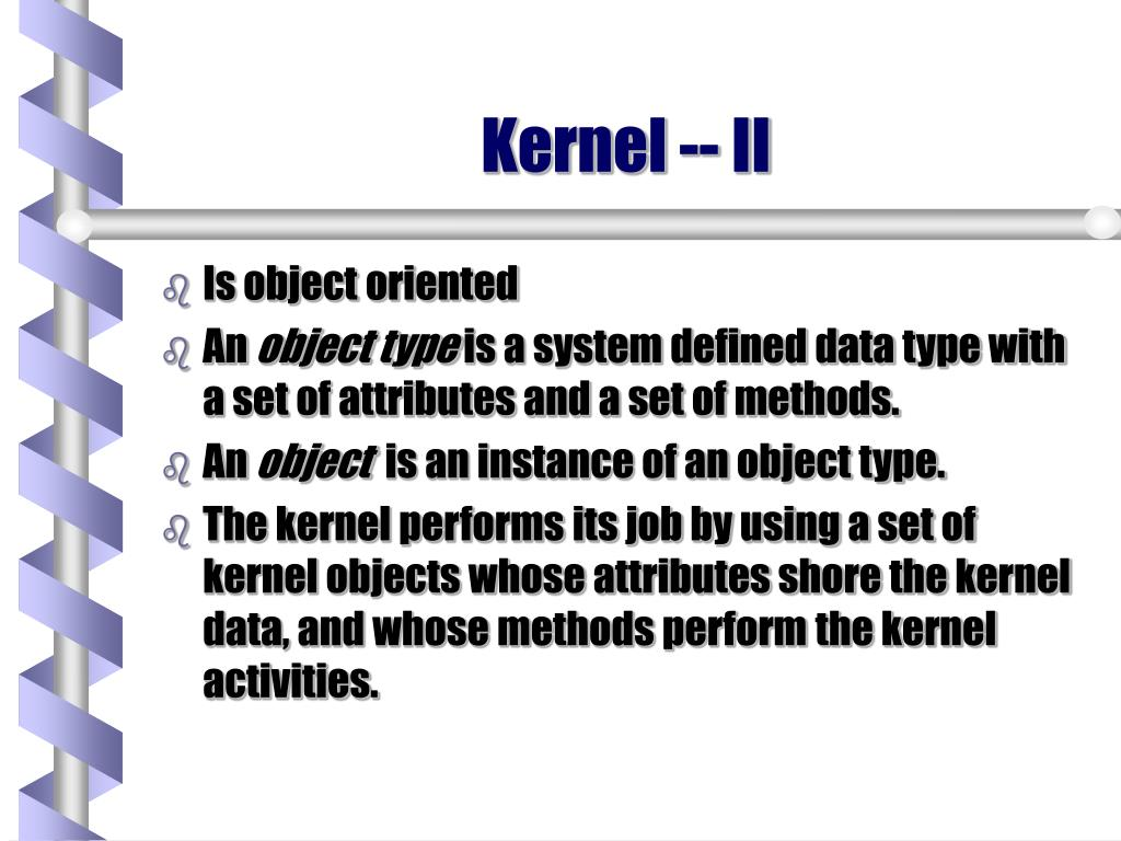 Kernel -- II