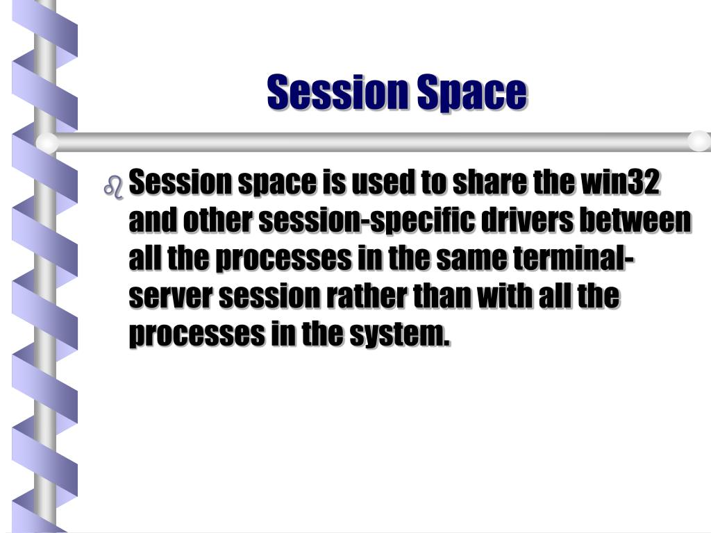 Session Space