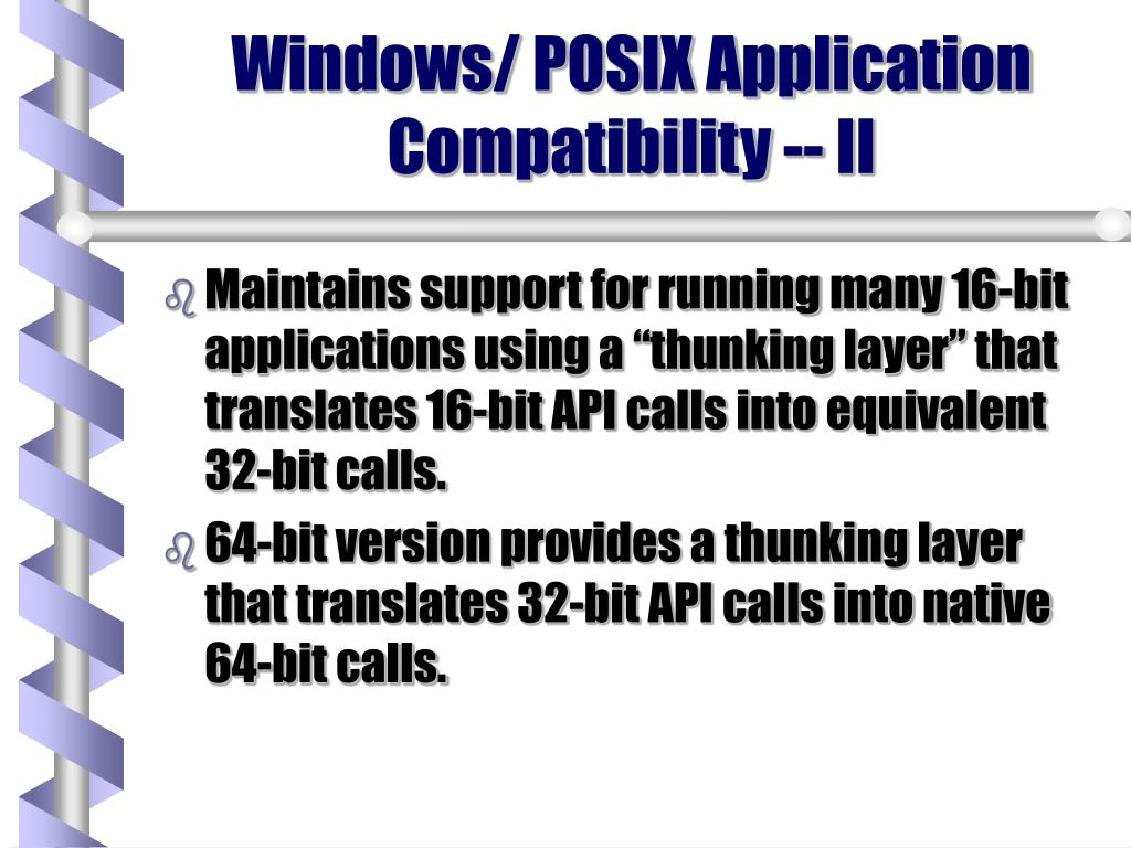 Windows/ POSIX Application Compatibility -- II