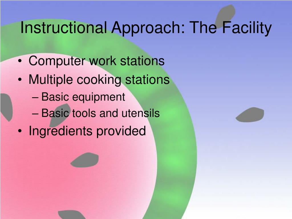 Instructional Approach: The Facility