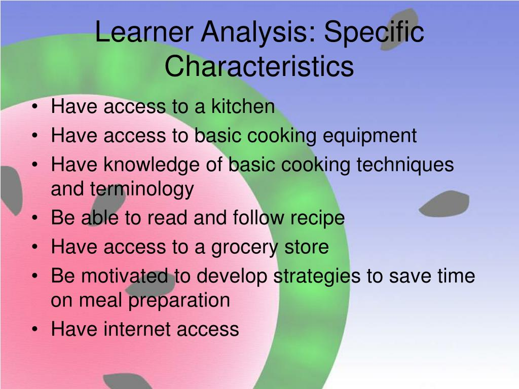 Learner Analysis: Specific Characteristics