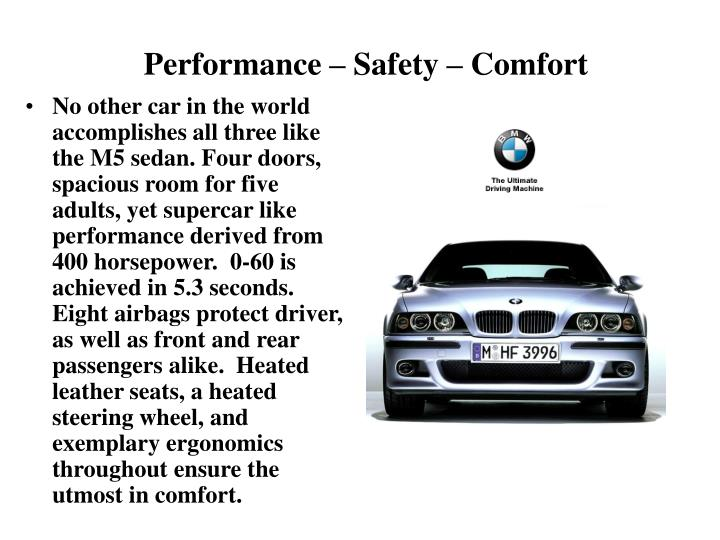Performance safety comfort