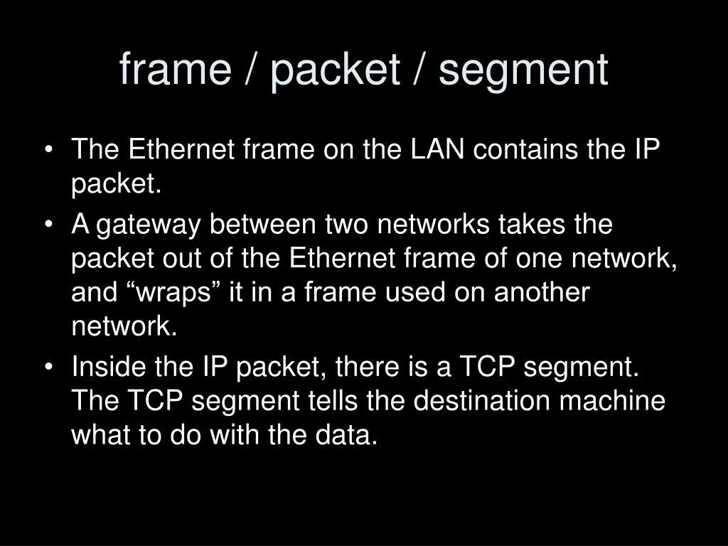 frame / packet / segment