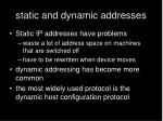 static and dynamic addresses