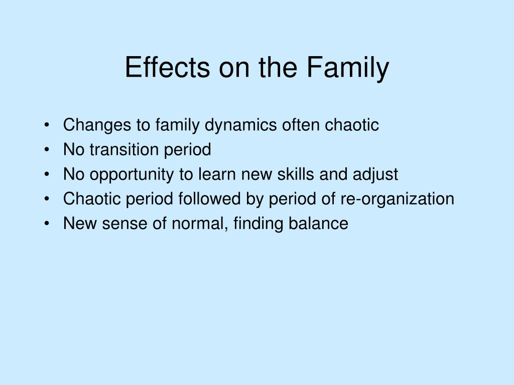 Changes to family dynamics often chaotic
