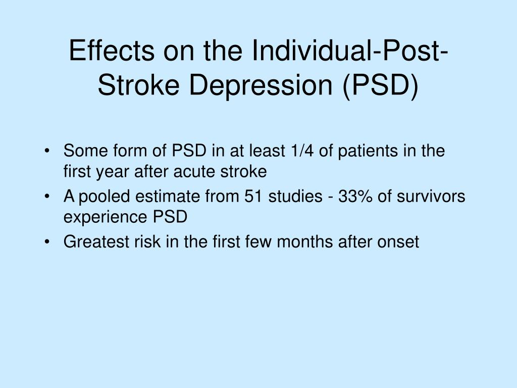 Some form of PSD in at least 1/4 of patients in the first year after acute stroke