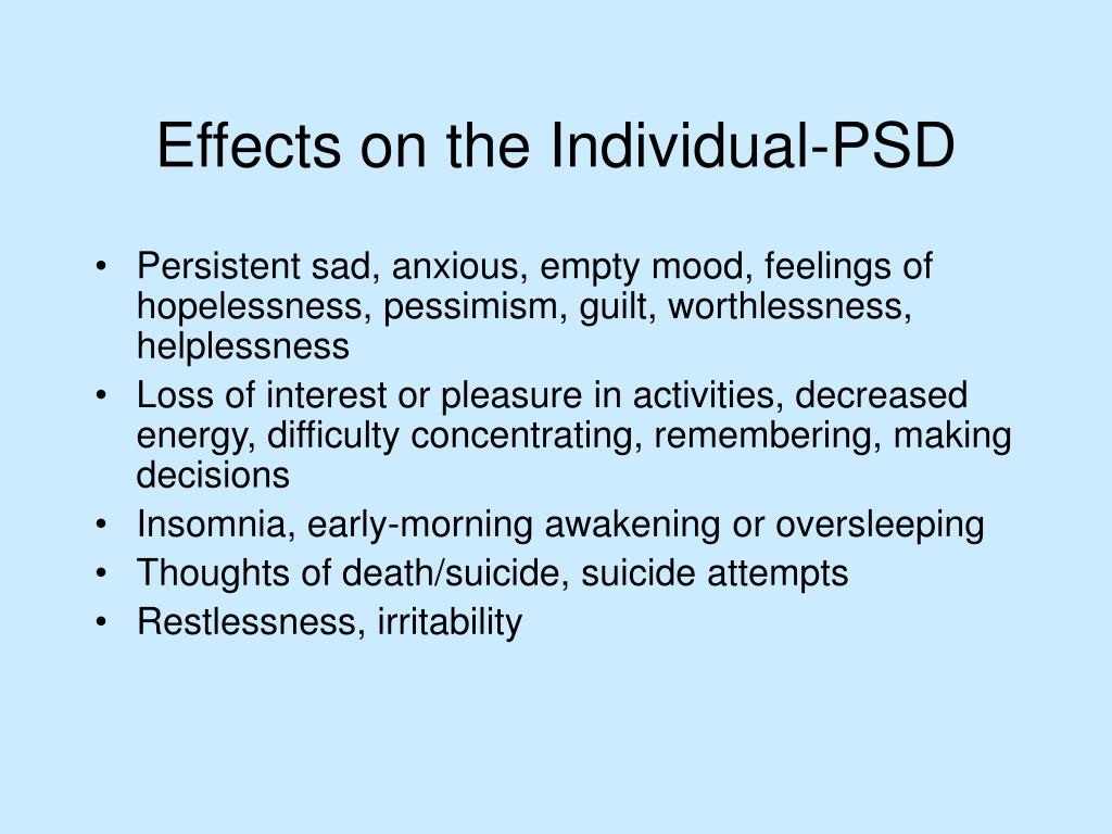 Persistent sad, anxious, empty mood, feelings of hopelessness, pessimism, guilt, worthlessness, helplessness