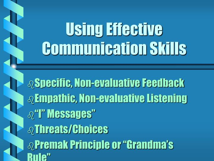 Using effective communication skills