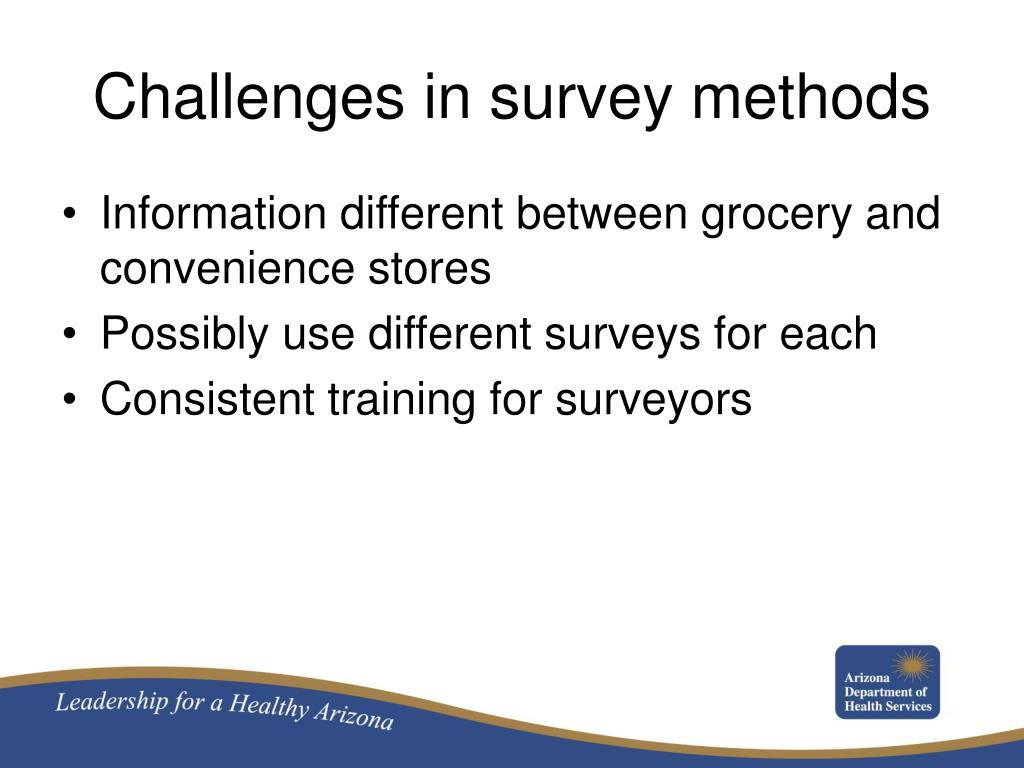 Challenges in survey methods