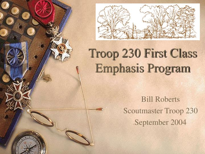 Troop 230 first class emphasis program l.jpg