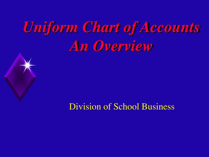 Uniform chart of accounts an overview l.jpg