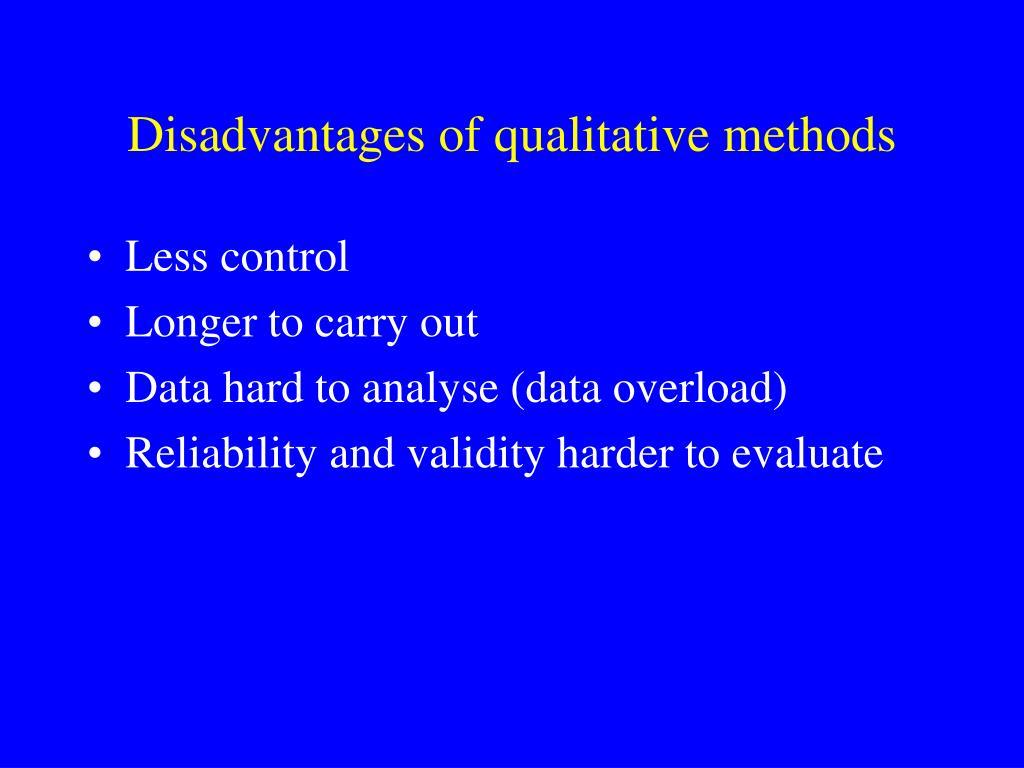 Disadvantages of qualitative methods