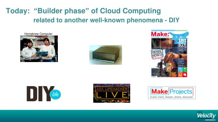 Today builder phase of cloud computing related to another well known phenomena diy l.jpg