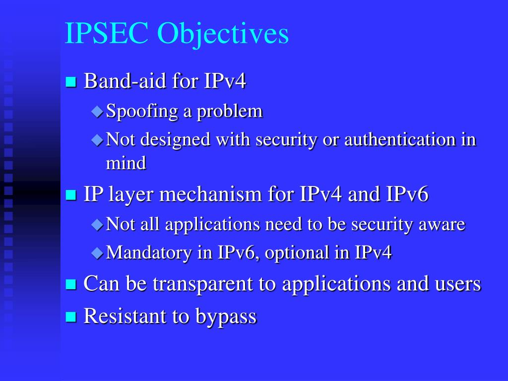 IPSEC Objectives