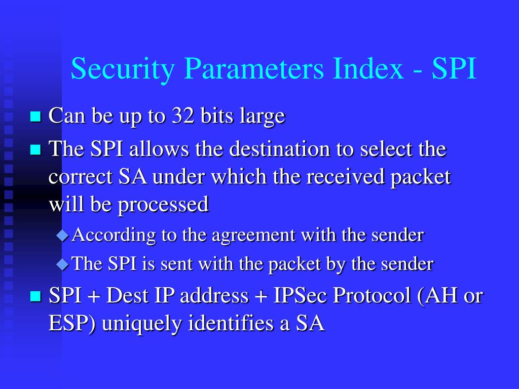 Security Parameters Index - SPI