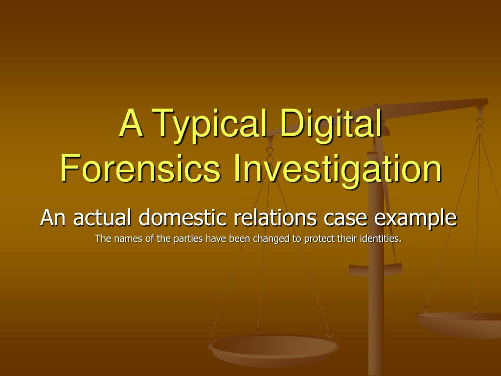 A Typical Digital Forensics Investigation