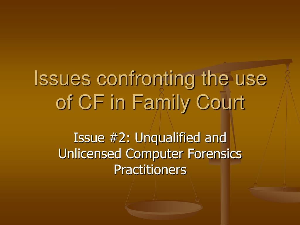 Issues confronting the use of CF in Family Court