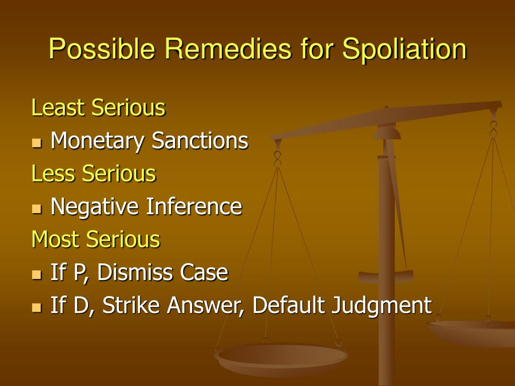 Possible Remedies for Spoliation
